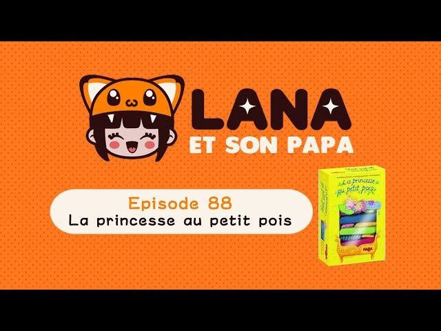 Lana et son papa 88 – La princesse au petit pois