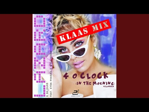4 O'Clock (In The Morning) (Reloaded) (Klaas Mix)