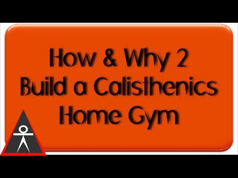 How & Why to Build a Calisthenics Home Gym