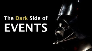 The Dark Side of Events