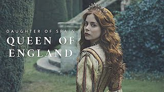 Catherine of Aragon - Daughter of Spain, Queen of England