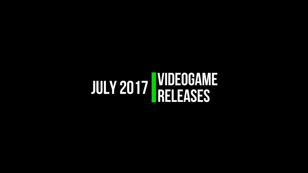 Videogame Releases July 2017