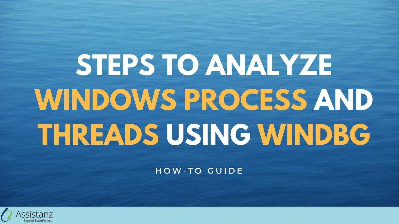 Steps to Analyze Windows Process and Threads using WINDBG