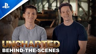 UNCHARTED - Behind-The-Scenes