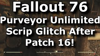 Fallout 76 Purveyor Unlimited Scrip Glitch After Patch 16! Bypass Daily 150 Legendary Scrip Limit!