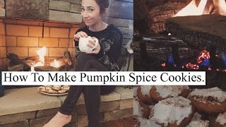 How To Make Pumpkin Spice Cookies