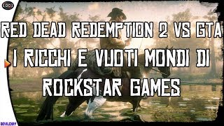 RED DEAD REDEMPTION VS GTA - I Ricchi e Vuoti Mondi di Rockstar Games