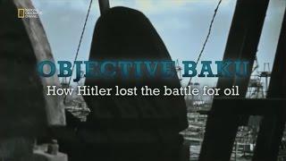 2. dünya savaşı hedef bakü (hitlerin petrol savaşını nasıl kaybetti)