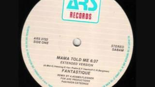 Fantastique - Mama Told Me (Adams & Fleisner Remix).1985
