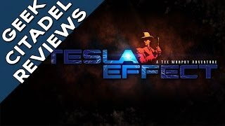 Geek Citadel Reviews - Tesla Effect: A Tex Murphy Adventure