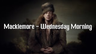 Macklemore - Wednesday Morning ( FULL LYRICS )