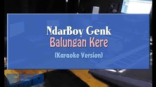 Download lagu Ndarboy Genk - Balungan Kere (KARAOKE TANPA VOCAL)