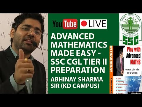 Advanced Mathematics Made Easy - SSC CGL Tier II Preparation by Abhinay Sharma Sir (KD Campus)