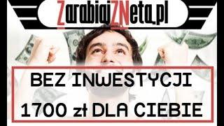 Zarabianie bez inwestycji - 1700 zł w tydzień. Jak zarabiać online?