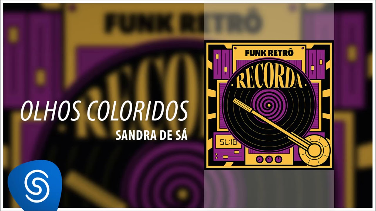 Sandra de Sá - Olhos Coloridos (Recorda Sucessos: Funk Retrô) [Áudio Oficial]