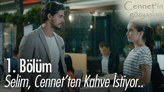 Selim, Cennet'ten kahve istiyor - Cennet'in Gözyaşları 1. Bölüm