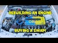 Rebuilding An Engine Vs Buying an Engine Swap (What's Better?)