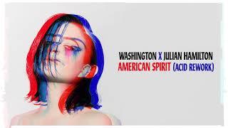 Washington - American Spirit (Julian Hamilton Acid Rework)