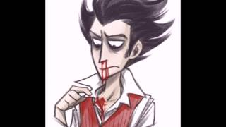 wilson s a monster amv don t starve