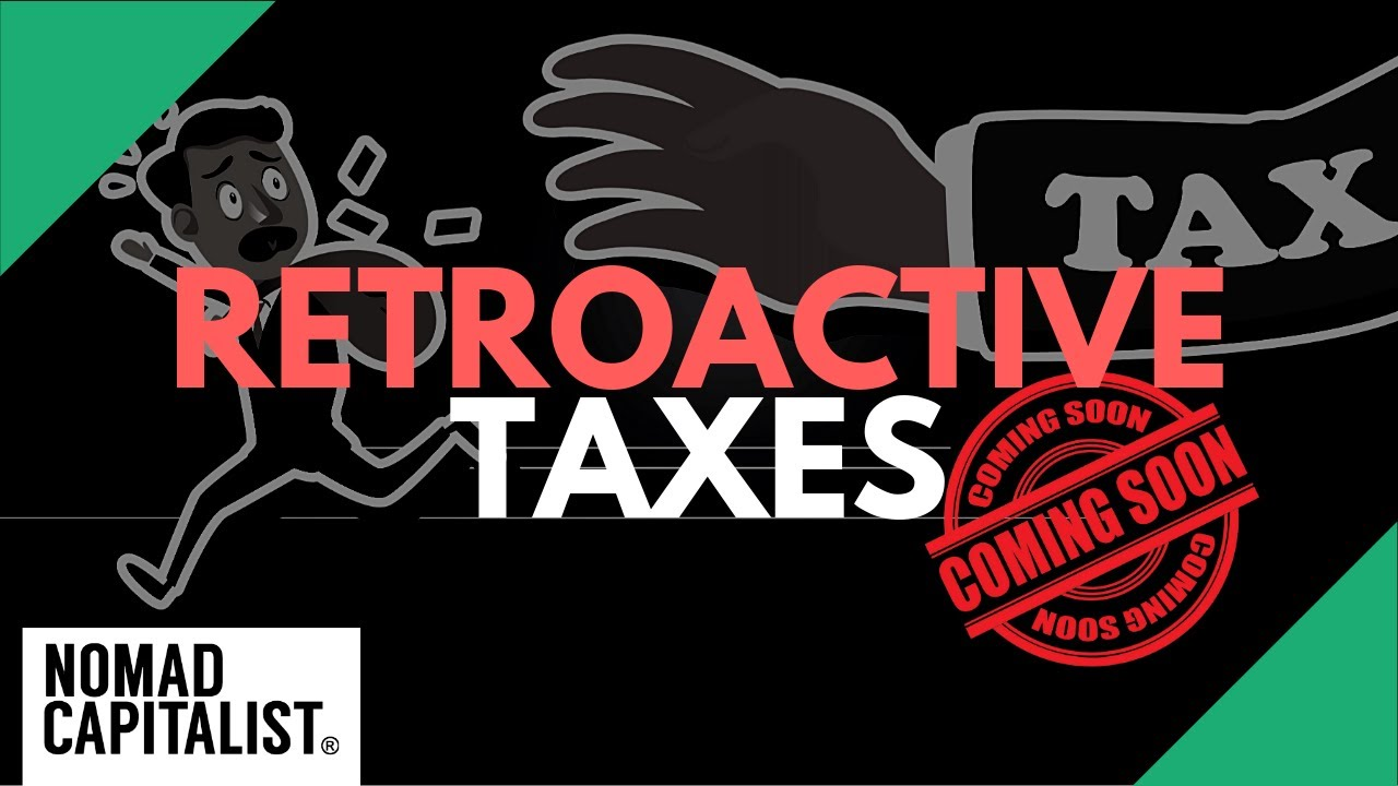 Proof That Retroactive Taxes are Possible