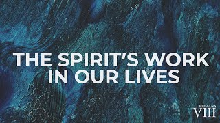 The Spirit's Work in our Lives | Romans 8:12-17