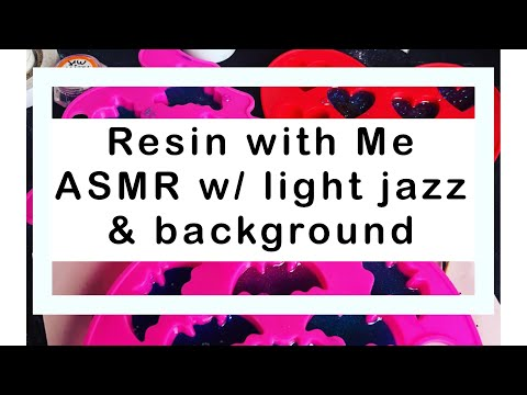 Resin With Me/Watch Me Resin ASMR with light background music