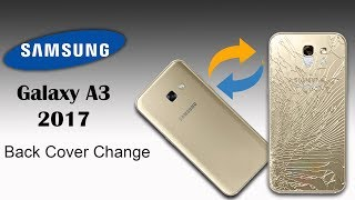 Samsung Galaxy A3 - 2017 Back Cover Change