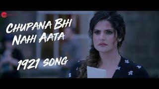 Chupana bhi nahi aata 1921 movie song