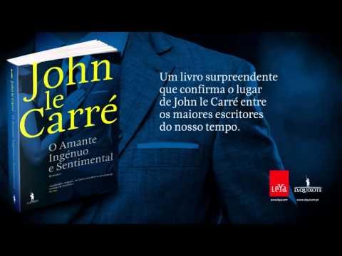 O Amante Ingénuo e Sentimental - Jonh le Carré