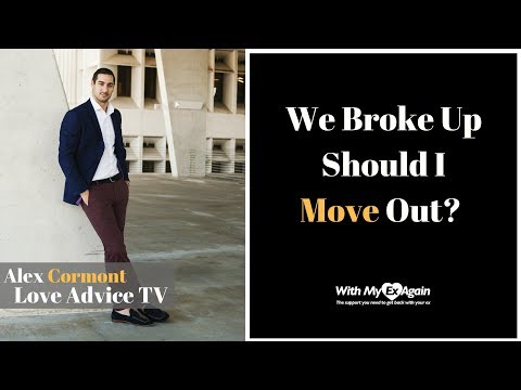 Breaking Up When You Live Together: We Broke Up Should I Move Out?