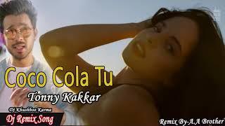Coca Cola Tu-Tony Kakkar !!Dj Remix Song !!Dj Khushboo Karma!! Electro Remix Free Flp