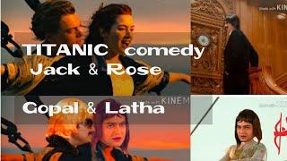 Titanic 2020 -Latha & Gopal true love💕 story in titanic version 😂