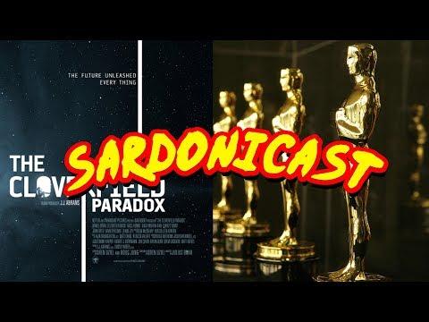 Sardonicast #01: The Cloverfield Paradox & Oscar Nominations