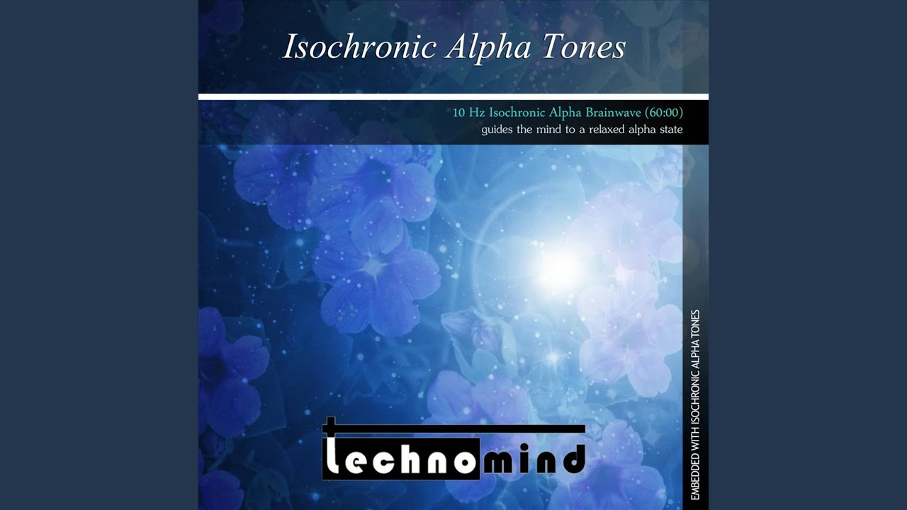10 Hz Isochronic Alpha Brainwaves Youtube