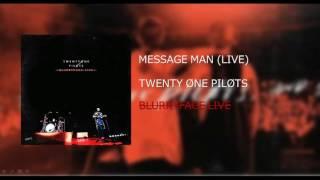 Twenty|One|Pilots: Message Man (LIVE) - BLURRYFACE LIVE