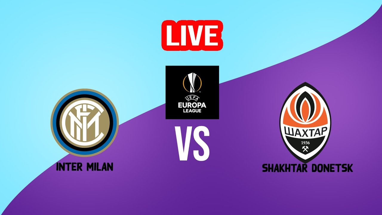Live Inter Milan Vs Shakhtar Donetsk Live Football Match