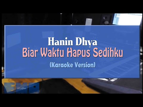 Download  Hanin Dhiya - Biar Waktu Hapus Sedihku KARAOKE TANPA VOCAL Gratis, download lagu terbaru
