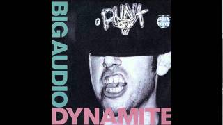 Big Audio Dynamite - I Turned Out a Punk (album version)