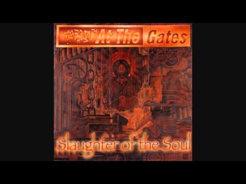 At The Gates - Slaughter Of The Soul (HQ)