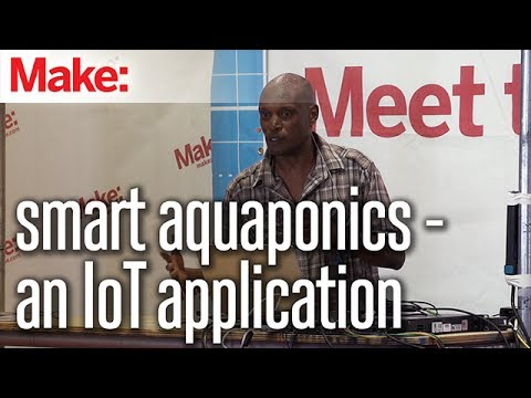 smart aquaponics -- an IoT application - Eric Maundu