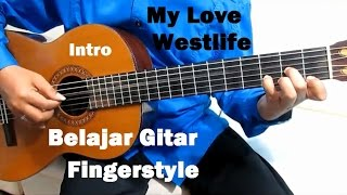 Westlife My Love Fingerstyle ( Intro ) - Belajar Gitar Fingerstyle Untuk Pemula