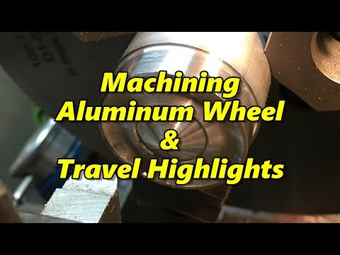 SNS 174: Machining Aluminum Wheel, Travel Highlights