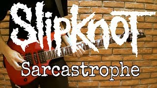 Slipknot - Sarcastrophe (Guitar Cover) [HD] + tabs