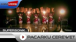 Supersonik Pacarku Cerewet