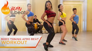 Body Toning Afro Beat Workout: Burn to the Beat- Keaira LaShae