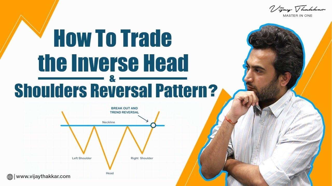 Inverse Head & Shoulders क्या होता है ? और इससे Trade कैसे करे ?  Vijay Thakkar