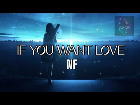 Download NF -IF YOU WANT LOVE  | Lyrics 🎵