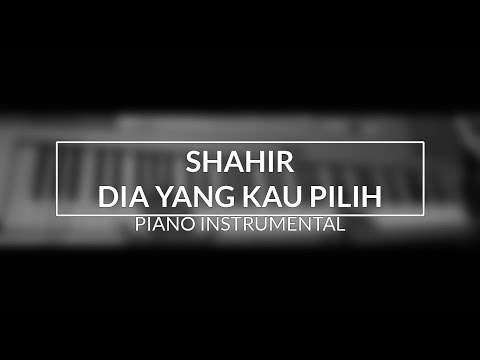 Shahir - Dia Yang Kau Pilih (Piano Instrumental Cover - Top View)