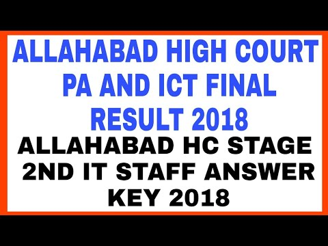 ALLAHABAD HIGH COURT PA AND ICT FINAL RESULT 2018 | ALLAHABAD HC STAGE 2ND IT STAFF ANSWER KEY 2018