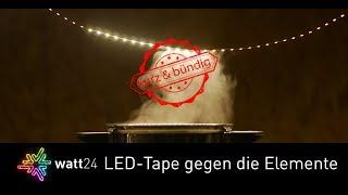 LED-Tape im Härtetest - Gegen die Elemente